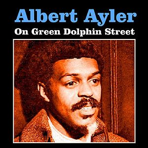 Albert Ayler Something Different
