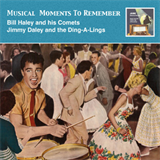Musical Moments to Remember - Billy Haley And His Comets & Jimmy Daley And the Ding-A-Lings