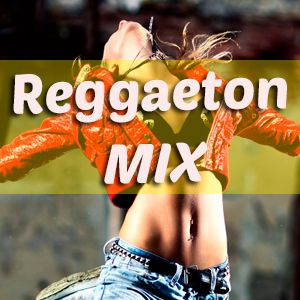Reggaeton Mix